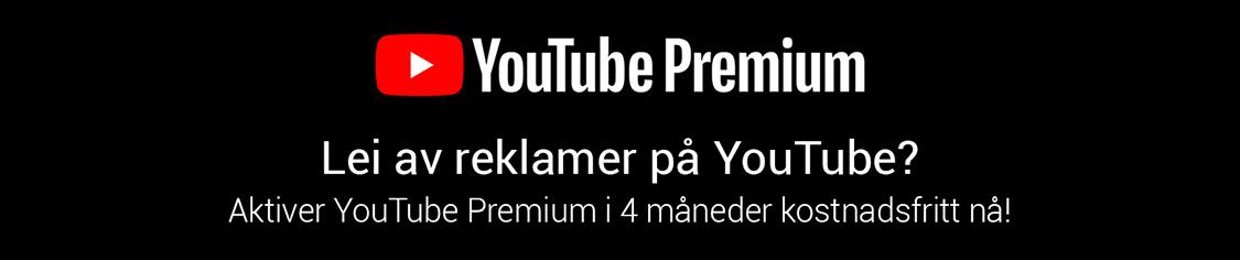 Youtube premium - 4 mnd gratis